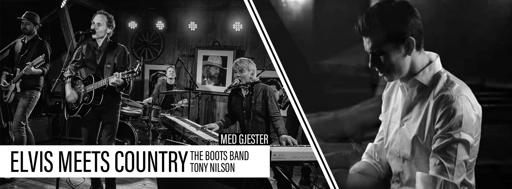 Elvis Meets Country: Tony Nilson, the Boots Band & gjester
