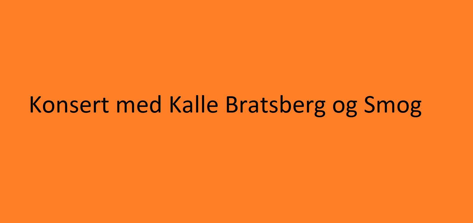 Konsert med Kalle Bratsberg og Smog
