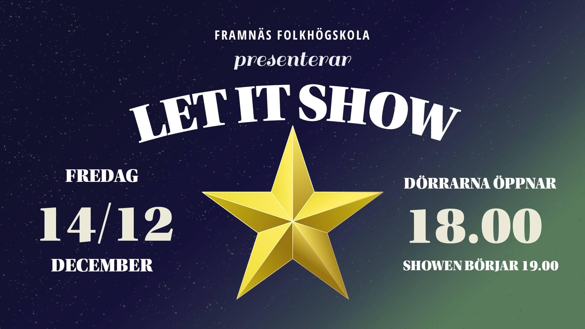 Let it show