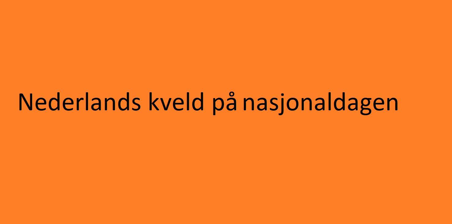 Nederlands kveld på nasjonaldagen