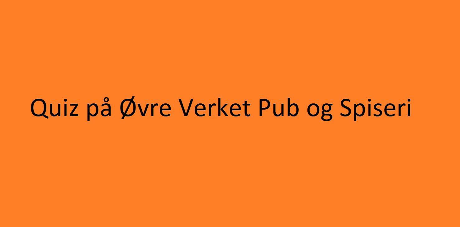 Quiz på Øvre Verket Pub og Spiseri