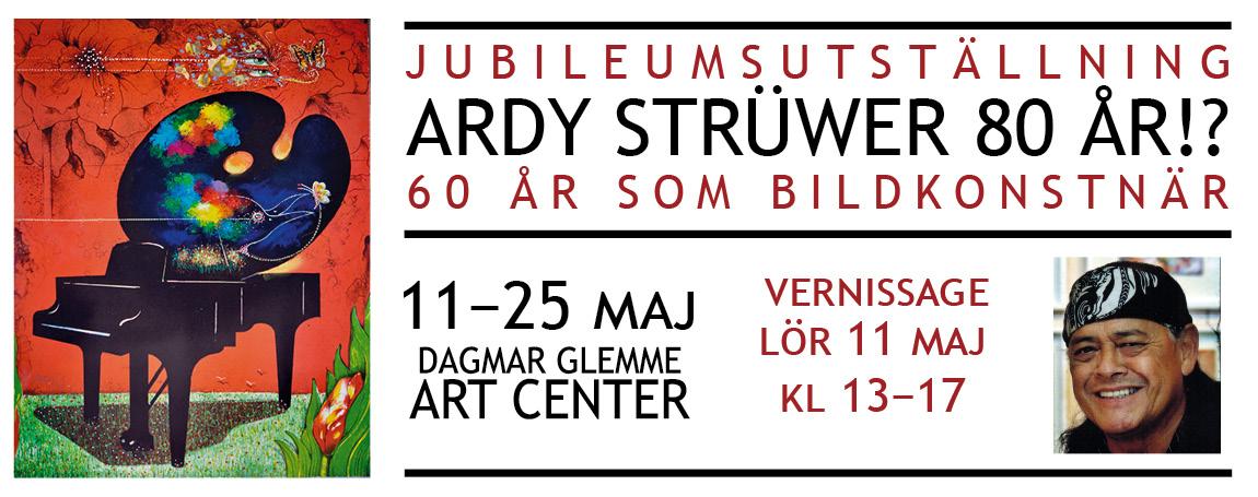 Ardy Strüwer 80 år!? Jubileumsutställning