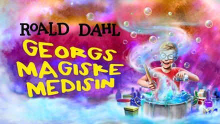 Riksteatret: Georgs magiske medisin