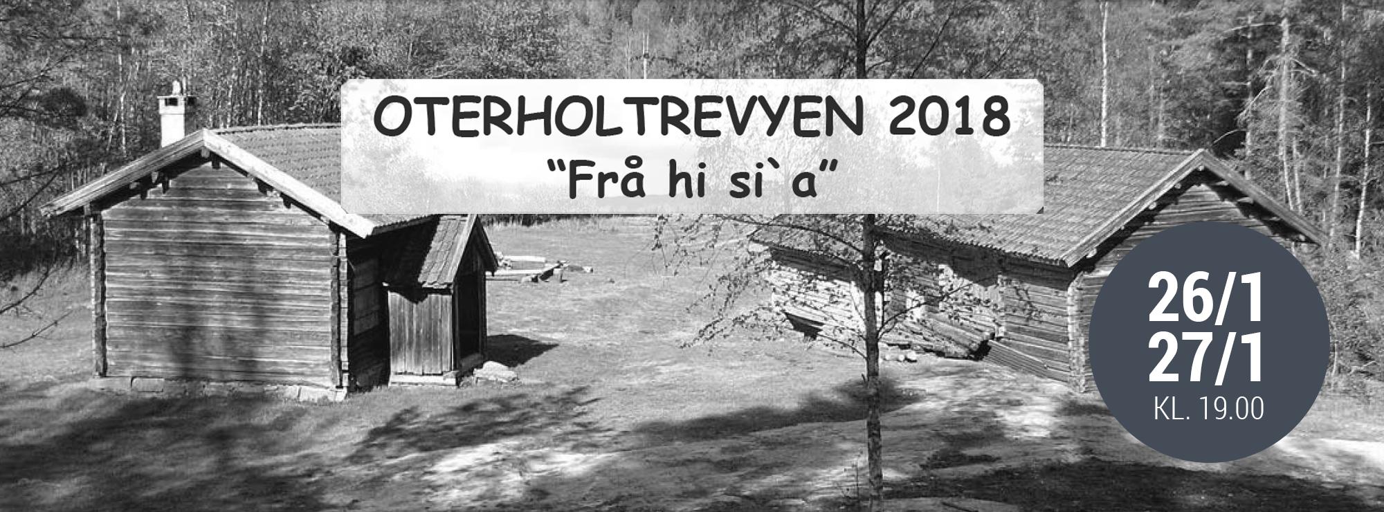 """Oterholtrevyen 2018 - """"Frå hi si'a"""""""